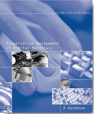 photo: (33KB) : Figure 1 : Cover of the print edition of Preservation Management of Digital Materials: A Handbook